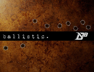 Ballistic – District 78