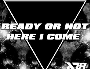 District 78 – Ready Or Not Here I Come